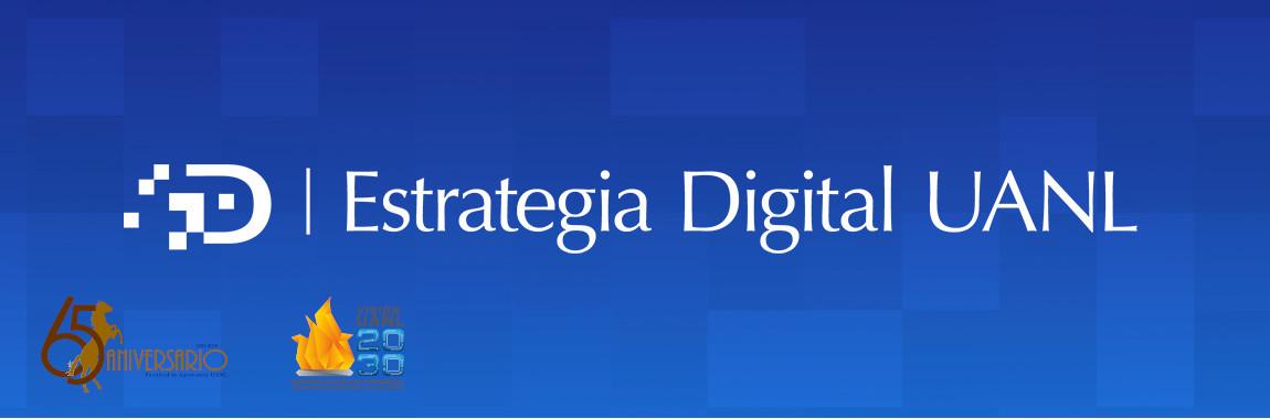 Conoce la estrategia digital de la UANL.